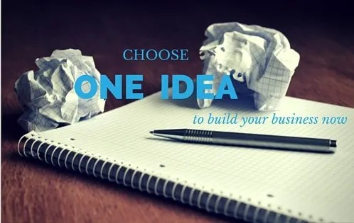 Choose One Business Idea Today