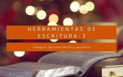 Herramientas de escritura -3 (sinopsis, documentación y escaleta)