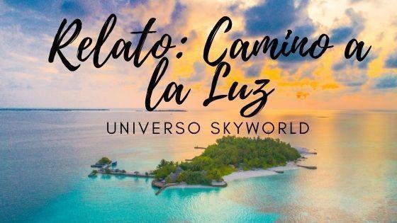 Camino a la Luz (relato del universo Skyworld)