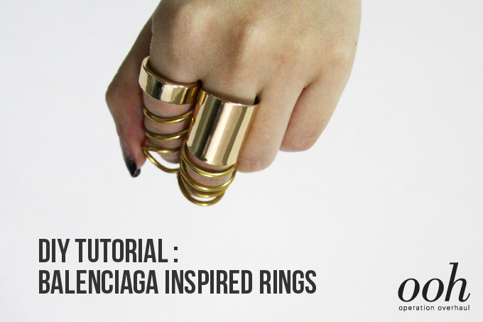Operation Overhaul DIY Balenciaga Inspired SS13 Rings Main