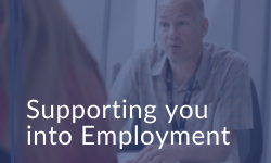 Supporting you into employment