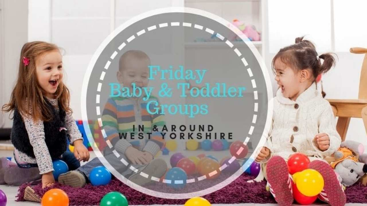 Friday baby and toddler groups in West YorkshireYorkshire Tots