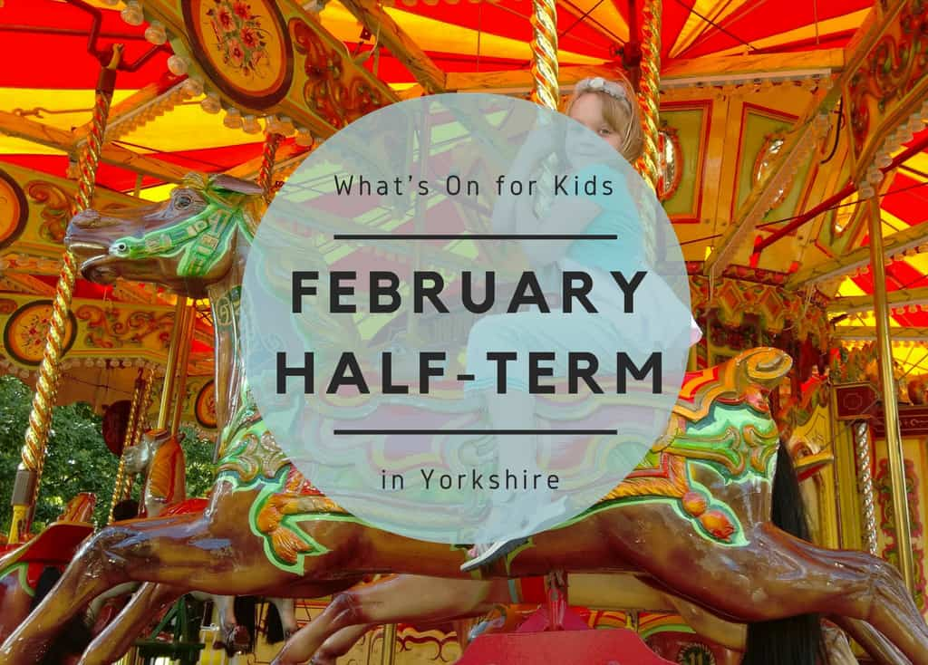 February Half-Term in Yorkshire 2018