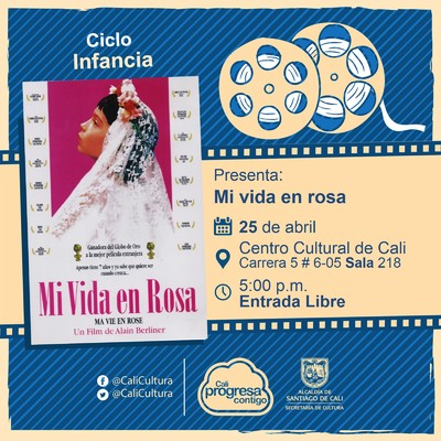 «Ciclo Infantil Película:Mi vida en rosa de Alain Berliner Año: 1997 Duración: 88 minutos Bélgica » – Sala 218 – Centro Cultural de Cali