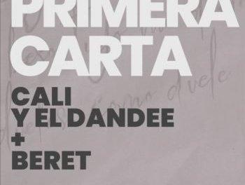 """CALI Y EL DANDEE  LANZAN SU EMOTIVO NUEVO SENCILLO, """"PRIMERA CARTA"""", CON LA COLABORACIÓN DE BERET."""