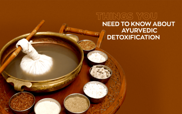 Things You Need To Know About Ayurvedic Detoxification