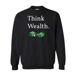 Think Wealth 2 Sweatshirt
