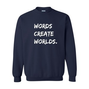 Words Create Worlds, Sweatshirt