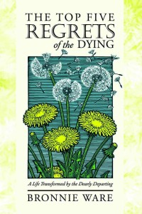 Top 5 Regrets of the Dying Book