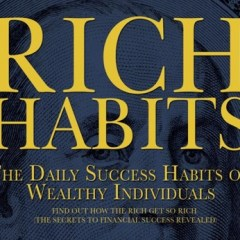 Rich Habits The Daily Success Habits of Wealthy Individuals By Thomas C Corley Book Review