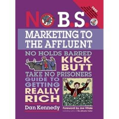 The No BS Marketing to the Affluent by Dan Kennedy Book Review and Key Takeaways