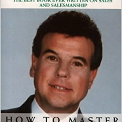 How To Master The Art of Selling by Tom Hopkins Book Review and Key Takeaways