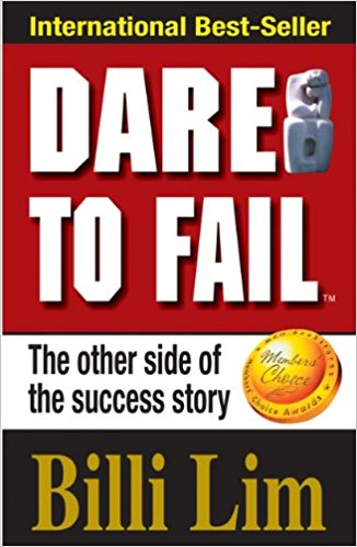 Dare to fail by billi p. S. Lim.