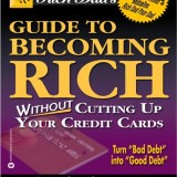 The Guide to Becoming Rich without Cutting up Your Credit Cards by Robert Kiyosaki