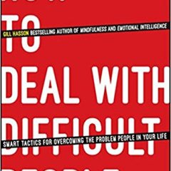 How to Deal With Difficult People By Gill Hasson Book Review and Key Takeaways