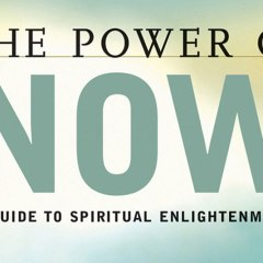 The Top Inspirational Quotes from the Book Power of Now by Eckhart Tolle