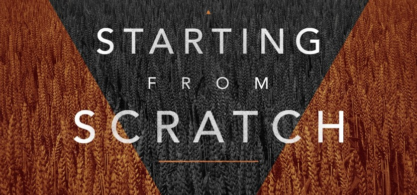 The Top Inspirational Quotes About Starting From Scratch You Be