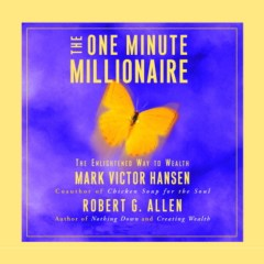 The Top Inspirational Quotes From The Book One Minute Millionaire by Mark Victor Hansen
