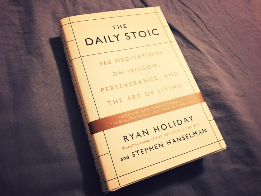 The Top Quotes From The Book The Daily Stoic By Ryan Holiday You