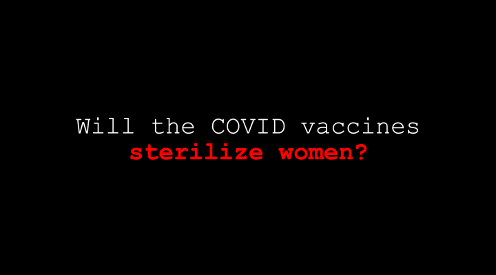 Will the COVID vaccine sterilize women?
