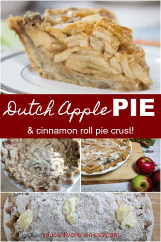 Dutch Apple Pie & cinnamon roll pie crust white text on a red background over a collage of different pie baking steps and slice of pie for Pinterest