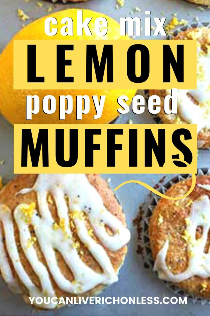 close up of lemon poppy seed muffins and fresh lemon in a muffin pan with overlay text cake mix poppy seed muffins