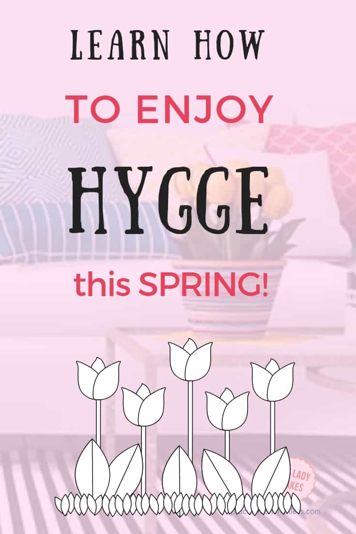 You can live hygge in Spring! What is hygge? Being happy, cozy and content and enjoying all the feels, and 7 ways to get you started, included a 7 Day Spring Hygge Challenge!  Why not try it? Each day an easy to do challenge delivered to your mailbox.  #hygge #happy #happiness #selfcare #selflove #findinghappiness #springhygge #hyggespring #livehyggeinspring #youcanliverichonless