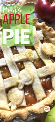 closeup image of baked apple pie with lattice top and text mom's apple pie on a green background