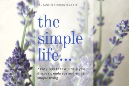 The Simple Life | 7 Easy Tips To Get Started