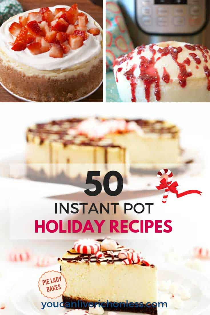 collage of 50 best instant pot recipes showing cheesecakes and desserts