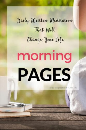 script in black says daily written meditation that will change your life over block text that reads morning pages on a white shadow box image in background woman looking out at a lake with coffee and journal beside her.