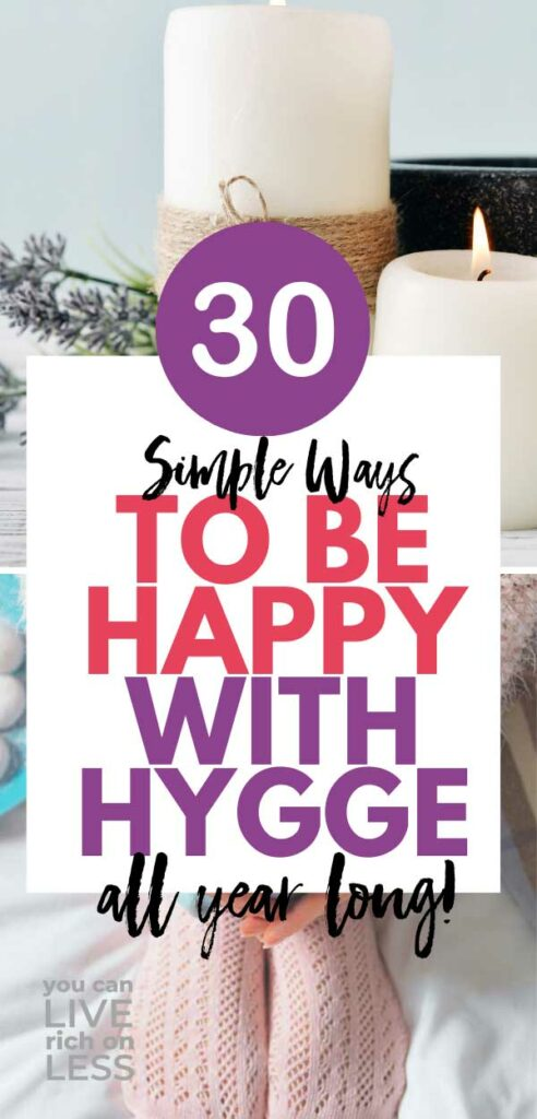 white candles with sprigs of lavender and bottom image is pink socks and woman's hand, white block on top with text that reads 30 simple ways to be happy with hygge all year long.