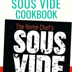 pinterest image with text The Home Chef's Sous Vide Cookbook