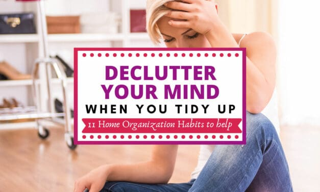 Home Organization |11 Helpful Tips to Clean Your Drawers & Clear Your Mind