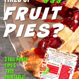 fruit pie with lattice top small image of free printable text reads Tired of soggy fruit pies