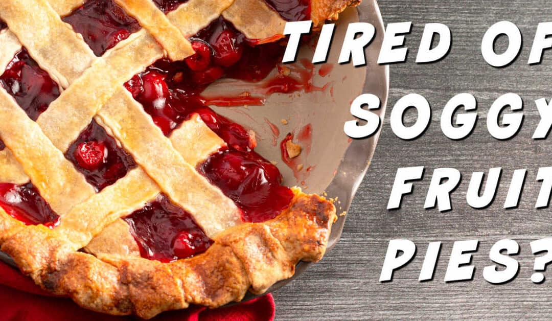 Are You Tired of Soggy Pie Crust? Our 3 Fail-proof tips and tricks will help you serve up awesome fruit pies this summer! {VIDEO}