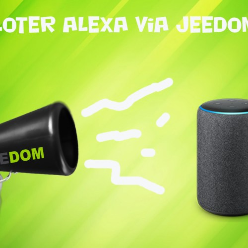 Piloter Alexa via Jeedom : Prenez le contrôle de l'assistant vocal