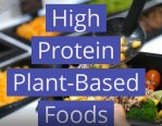 High Protein Plant-Based Foods & Sources for Vegetarians & Vegans