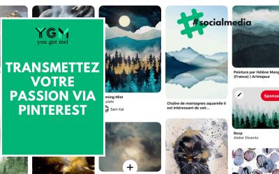 Pinterest : transmettez votre passion et créez du trafic