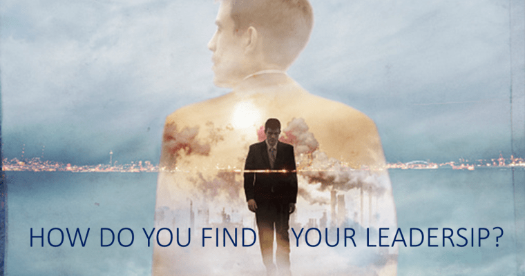 HOW DO YOU FIND YOUR LEADERSHIP?