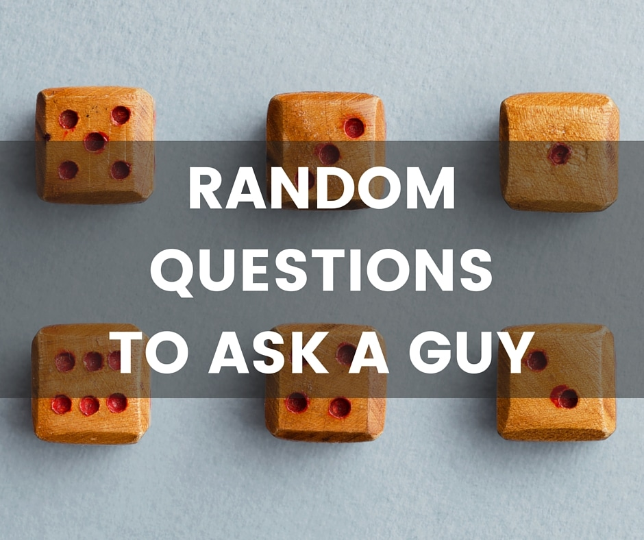 random relationship questions to ask a guy advice