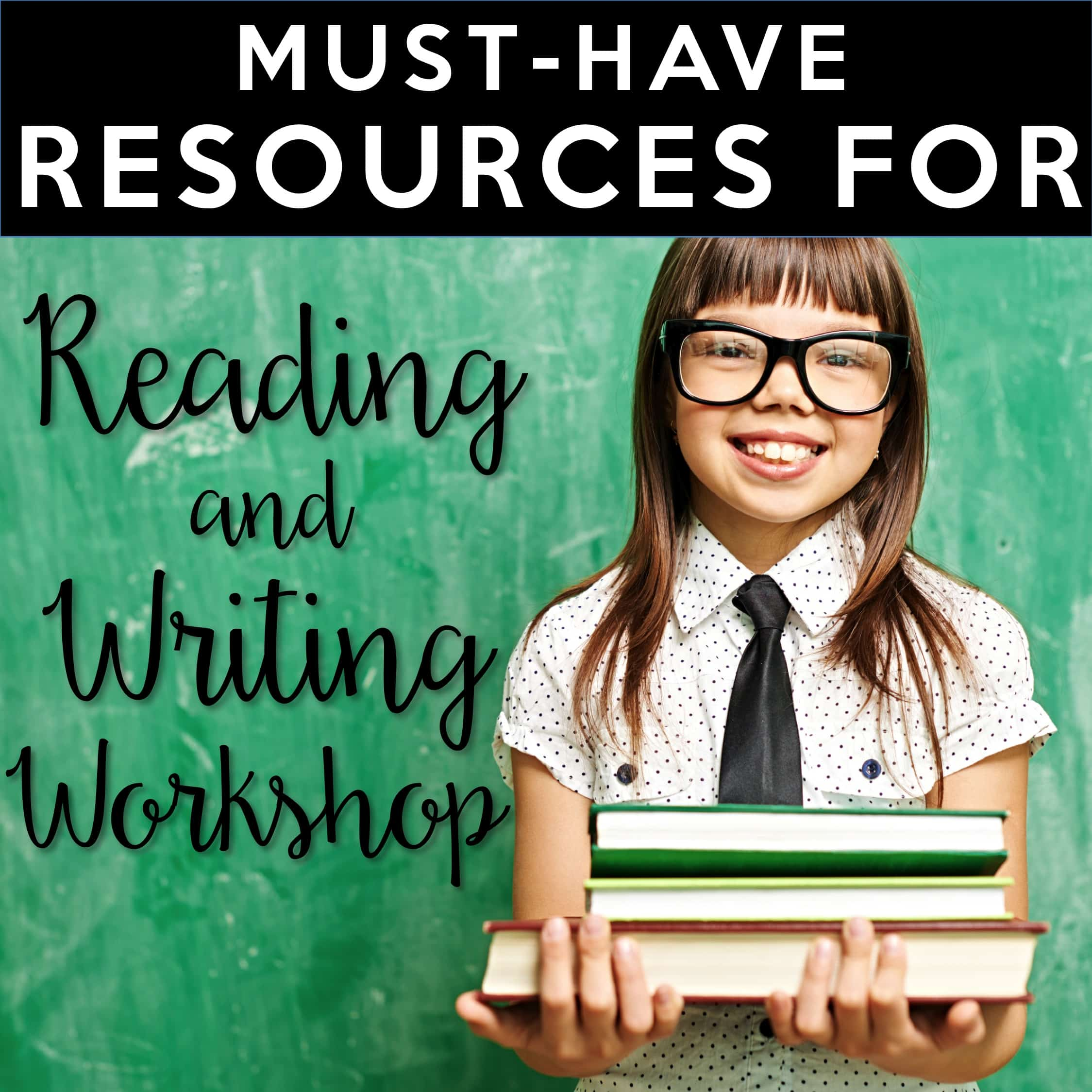 Must Have Resources For Reading And Writing Workshop