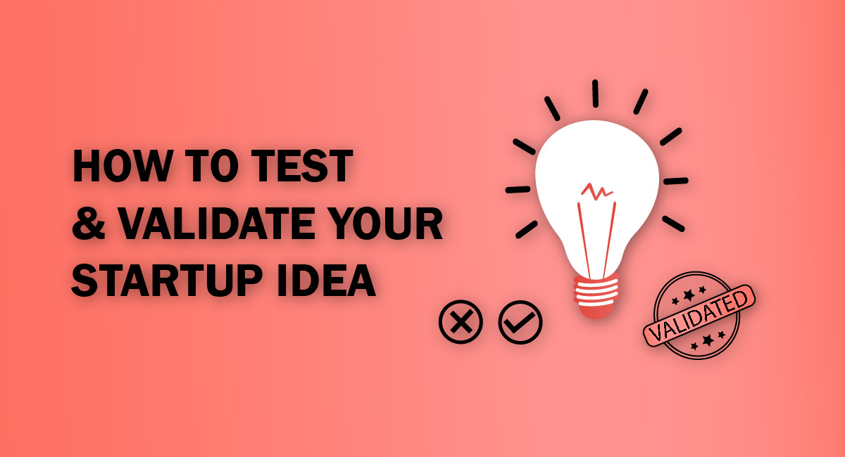 how to test and validate a startup idea