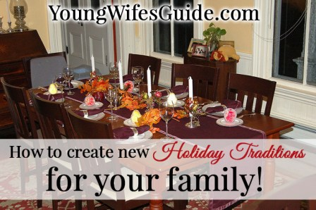 How to Create new Holiday Traditions for your family!
