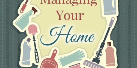 Managing your Home, for God's Glory!