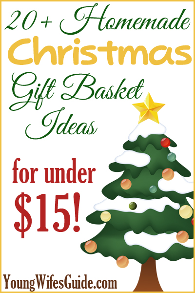 20+ Homemade Christmas Gift Basket Ideas for under $15 - Young ...