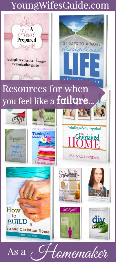Resources for when you feel like a failure as a homemaker