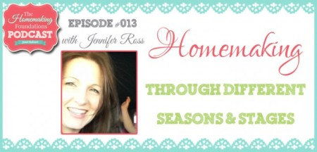 HF #13 - Homemaking Through Different Seasons and Stages