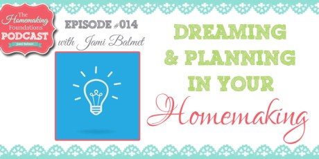 HF #14 - Dreaming and Planning in Your Homemaking