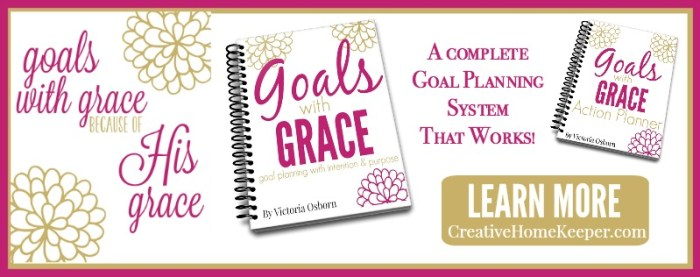 Goals with Grace, a complete goal planning system that helps you create intentional goals based on what matters most. Learn more at CreativeHomeKeeper.com